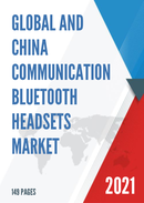 Global and China Communication Bluetooth Headsets Market Insights Forecast to 2027