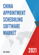 China Appointment Scheduling Software Market Report Forecast 2021 2027