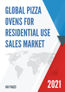 Global Pizza Ovens for Residential Use Sales Market Report 2021