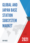 Global and Japan Base Station Subsystem Market Size Status and Forecast 2021 2027
