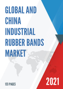 Global and China Industrial Rubber Bands Market Insights Forecast to 2027