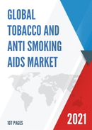 Global Tobacco and Anti Smoking Aids Market Size Status and Forecast 2021 2027