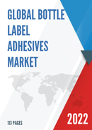 Global and China Bottle Label Adhesives Market Insights Forecast to 2027