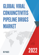 Global and United States Viral Conjunctivitis Pipeline Drugs Market Insights Forecast to 2027