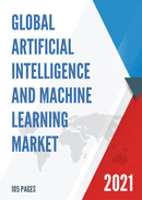 Global Artificial Intelligence and Machine Learning Market Size Status and Forecast 2021 2027