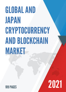 Global and Japan Cryptocurrency and Blockchain Market Size Status and Forecast 2021 2027