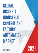 Global Discrete Industrial Control and Factory Automation Market Size Status and Forecast 2021 2027