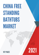 China Free standing Bathtubs Market Report Forecast 2021 2027