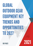 Global Outdoor Gear Equipment Key Trends and Opportunities to 2027