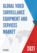 Global Video Surveillance Equipment And Services Market Size Status and Forecast 2021 2027