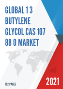 Global 1 3 butylene Glycol CAS 107 88 0 Market Size Manufacturers Supply Chain Sales Channel and Clients 2021 2027