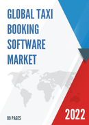 Global and United States Taxi Booking Software Market Size Status and Forecast 2021 2027