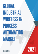 Global Industrial Wireless in Process Automation Market Size Status and Forecast 2021 2027
