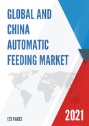 Global and China Automatic Feeding Market Insights Forecast to 2027