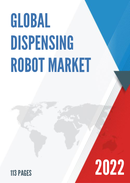 Global and China Dispensing Robot Market Insights Forecast to 2027