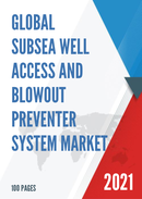 Global Subsea Well Access and Blowout Preventer System Market Size Status and Forecast 2021 2027