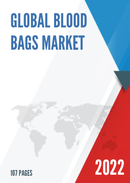Global Blood Bags Market Size Manufacturers Supply Chain Sales Channel and Clients 2021 2027
