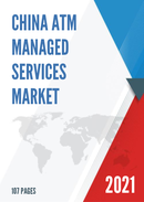 China ATM Managed Services Market Report Forecast 2021 2027