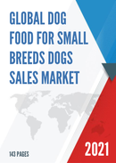 Global Dog Food for Small Breeds Dogs Sales Market Report 2021