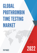 Global Prothrombin Time Testing Market Size Status and Forecast 2021 2027