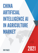China Artificial Intelligence AI in Agriculture Market Report Forecast 2021 2027