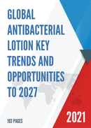 Global Antibacterial Lotion Key Trends and Opportunities to 2027