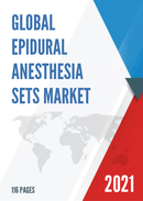 Global Epidural Anesthesia Sets Market Size Manufacturers Supply Chain Sales Channel and Clients 2021 2027