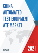 China Automated Test Equipment ATE Market Report Forecast 2021 2027