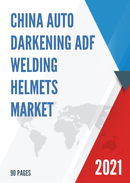 China Auto Darkening ADF Welding Helmets Market Report Forecast 2021 2027