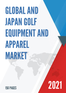 Global and Japan Golf Equipment and Apparel Market Insights Forecast to 2027