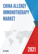China Allergy Immunotherapy Market Report Forecast 2021 2027