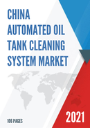 China Automated Oil Tank Cleaning System Market Report Forecast 2021 2027