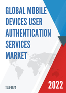 Global Mobile Devices User Authentication Services Market Size Status and Forecast 2021 2027