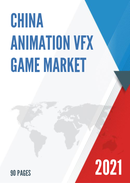 China Animation VFX Game Market Report Forecast 2021 2027