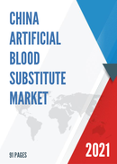China Artificial Blood Substitute Market Report Forecast 2021 2027