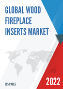 Global and China Wood Fireplace Inserts Market Insights Forecast to 2027