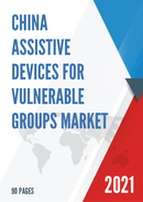 China Assistive Devices for Vulnerable Groups Market Report Forecast 2021 2027