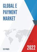 Global E Payment Market Size Status and Forecast 2021 2027