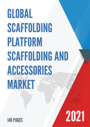 Global Scaffolding Platform Scaffolding and Accessories Market Size Manufacturers Supply Chain Sales Channel and Clients 2021 2027