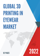 Global 3D printing in Eyewear Market Size Status and Forecast 2021 2027