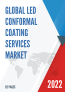 Global LED Conformal Coating Services Market Size Status and Forecast 2021 2027