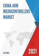 China ARM Microcontrollers Market Report Forecast 2021 2027