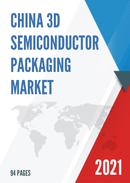 Global 3D Semiconductor Packaging Market Size Status and Forecast 2021 2027