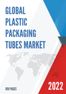 Global and China Plastic Packaging Tubes Market Insights Forecast to 2027