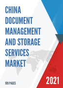 China Document Management and Storage Services Market Report Forecast 2021 2027