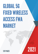Global 5G Fixed Wireless Access FWA Market Size Status and Forecast 2021 2027