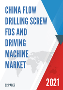 China Flow Drilling Screw FDS and Driving Machine Market Report Forecast 2021 2027