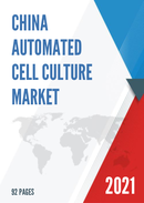 China Automated Cell Culture Market Report Forecast 2021 2027