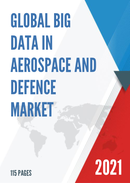 Global Big Data in Aerospace and Defence Market Size Status and Forecast 2021 2027