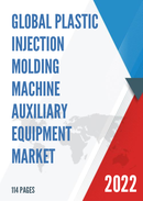 Global Plastic Injection Molding Machine Auxiliary Equipment Market Size Status and Forecast 2021 2027